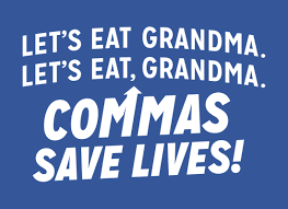 Let's eat Grandma (Commas save lives)